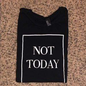 """Not today"" T-shirt"